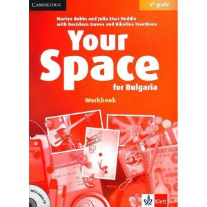 Your Space for Bulgaria - ниво A1: Учебна тетрадка по английски + CD, 5 кл.- изд.Клет България