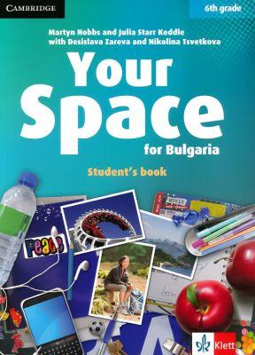 Your Space for Bulgaria - ниво A1 - A2: Учебник по английски език, 6 кл. - изд. Клет България