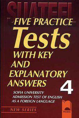 Five Practice Tests: Тестове по английски език за кандидат-студенти № 4 - изд. Просвета